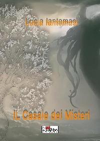 Il Casale dei misteri - Lucia Iantomasi