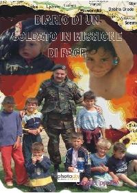 Diario di un soldato in missione di pace - camillo ippolito
