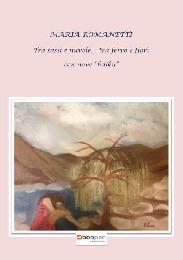 Tra sassi e nuvole... tra ferro e fiori - Maria Romanetti