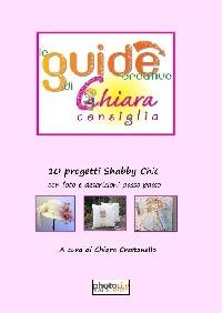 Le guide Creative di Chiara Consiglia - a cura di Chiara Crestanello