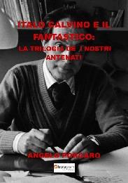 ITALO CALVINO E IL FANTASTICO:  LA TRILOGIA DE  I NOSTRI ANTENATI - ANGELO PORCARO