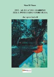 2191 - AL DI LA` DEL GIARDINO / P.F.F.T - POSTO FISSO FUORI TESTA - Mara Di Maura