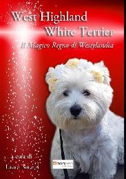 West Highland White Terrier: il Magico Regno di Westylandia - Laura Bonetti