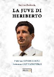 LA JUVE DI HERIBERTO - Stefano Bedeschi