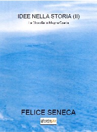 IDEE NELLA STORIA (II) - FELICE SENECA