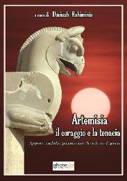 Artemisia, il coraggio e la tenacia  - Dariush Rahiminia