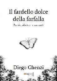 Il fardello dolce della farfalla - Diego Ghenzi