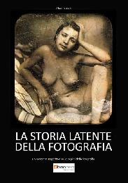 La storia latente della fotografia - Massimo Ferrero