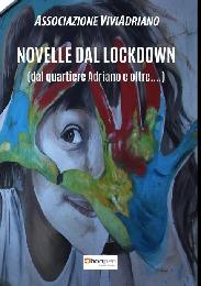 Novelle dal Lockdown - Associazione Viviadriano
