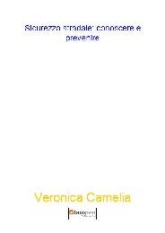 Sicurezza stradale: conoscere e prevenire - Veronica Camelia