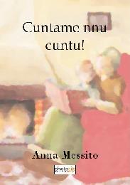 Cuntame nnu cuntu! - Anna Messito